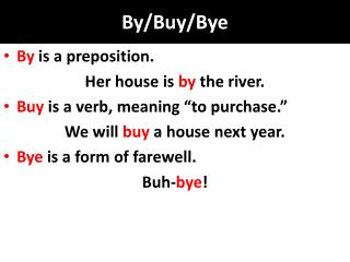 By/Buy/Bye