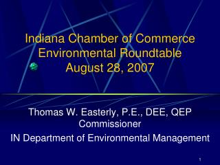 Indiana Chamber of Commerce Environmental Roundtable August 28, 2007