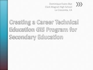 Creating a Career Technical Education GIS Program for Secondary Education