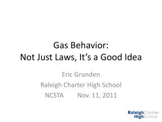 Gas Behavior: Not Just Laws, It's a Good Idea