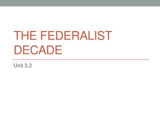 The Federalist Decade