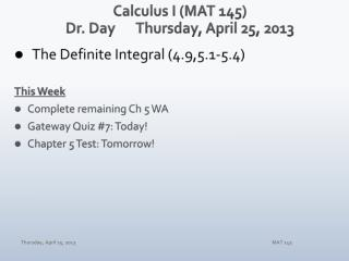 Calculus I (MAT 145) Dr. Day	Thursday, April 25, 2013