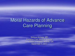 Moral Hazards of Advance Care Planning