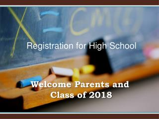 Welcome Parents and  Class of 2018