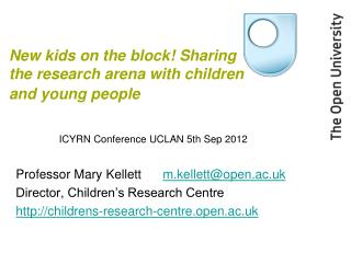 New kids on the block! Sharing the research arena with children and young people