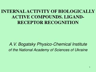 INTERNAL ACTIVITY OF BIOLOGICALLY ACTIVE COMPOUNDS. LIGAND-RECEPTOR RECOGNITION