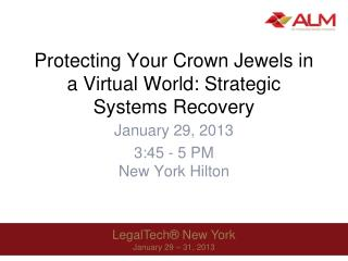 Protecting Your Crown Jewels in a Virtual World: Strategic Systems Recovery
