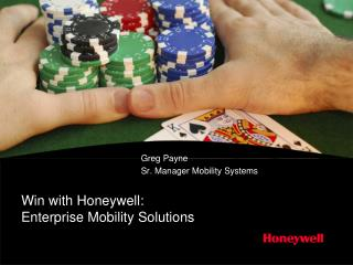 Win with Honeywell: Enterprise Mobility Solutions