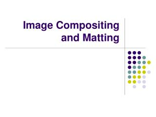 Image Compositing and Matting