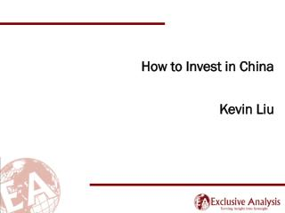 How to Invest in China Kevin Liu