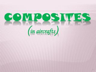 COMPOSITES ( in aircrafts )