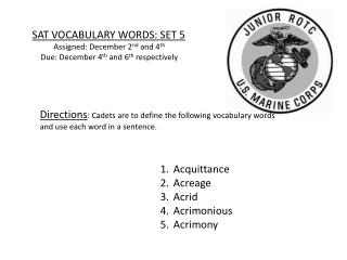 SAT VOCABULARY WORDS: SET 5 Assigned:  December 2 nd  and 4 th