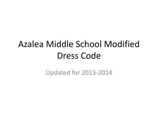 Azalea Middle School Modified Dress Code