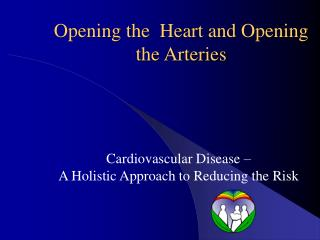 Opening the  Heart and Opening the Arteries
