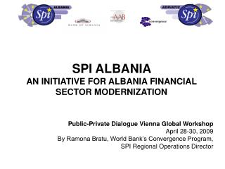 SPI ALBANIA  AN INITIATIVE FOR ALBANIA FINANCIAL SECTOR MODERNIZATION