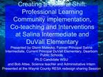 Creating a Cultural Shift: Professional Learning Community implementation, Co-teaching and Interventions at Salina Inter