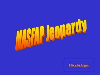 MASFAP Jeopardy