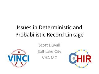 Issues in Deterministic and Probabilistic Record Linkage