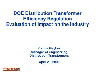 DOE Distribution Transformer Efficiency Regulation Evaluation of Impact on the Industry