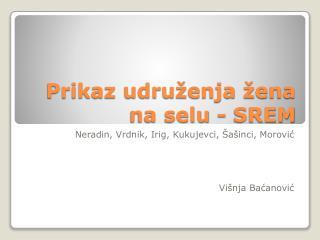 Prikaz udruženja žena na selu - SREM