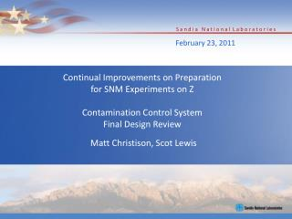 Continual Improvements on Preparation for SNM Experiments on Z  Contamination Control System