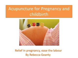 Acupuncture for Pregnancy and childbirth