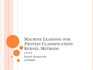 Machine Learning for Protein  Classification: Kernel Methods