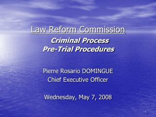 Law Reform Commission Criminal Process Pre-Trial Procedures