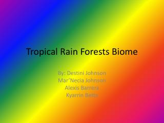 Tropical Rain Forests Biome