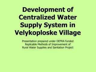 Development of Centralized Water Supply System in Velykoploske Village