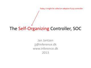 The  Self-Organizing  Controller, SOC