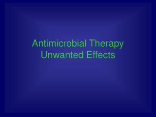 Antimicrobial Therapy Unwanted Effects
