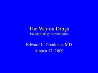 The War on Drugs The Mythology of Antibiotics