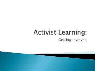 Activist Learning: