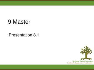 9 Master
