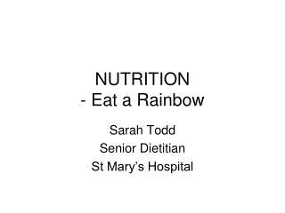 NUTRITION  - Eat a Rainbow