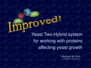 Yeast Two-Hybrid system for working with proteins affecting yeast growth