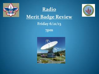 Radio Merit Badge Review Friday 6/21/13  7pm