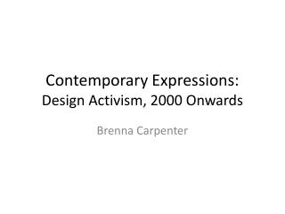 Contemporary Expressions:  Design Activism, 2000 Onwards