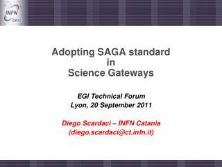 Adopting SAGA standard  in  Science Gateways