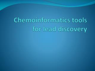 Chemoinformatics tools for lead discovery