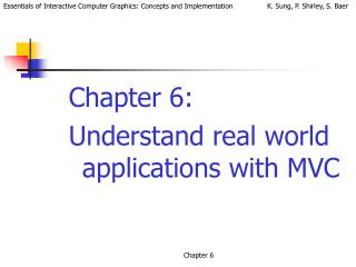 Chapter 6:  Understand real world applications with MVC