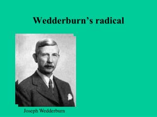 Wedderburn's radical