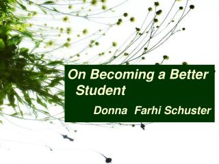 On Becoming a Better Student Donna  Farhi Schuster