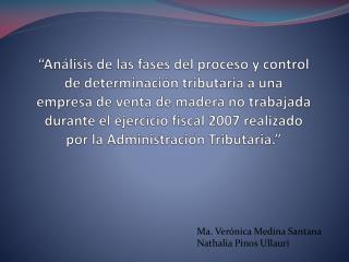 Ma. Verónica Medina Santana Nathalia Pinos Ullauri