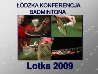 ŁÓDZKA KONFERENCJA BADMINTONA