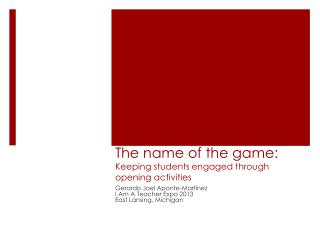 The name of the game:  Keeping students engaged through opening activities
