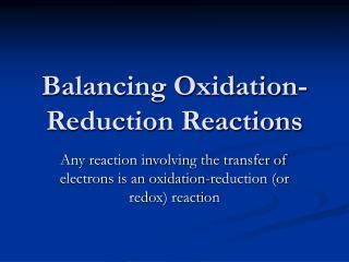 Balancing Oxidation-Reduction Reactions