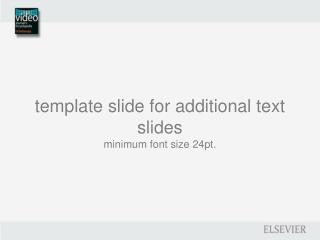 template slide for  additional  text slides minimum font size  24pt.