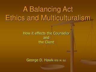 A Balancing Act Ethics and Multiculturalism